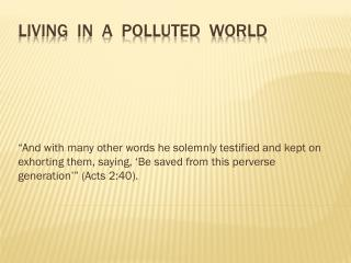 LIVING  IN  A  POLLUTED  WORLD