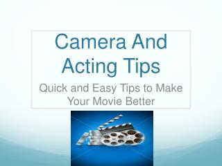 Camera And Acting Tips