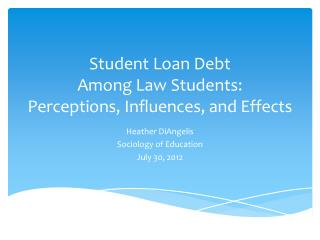 Student Loan Debt Among Law Students:  Perceptions, Influences, and Effects