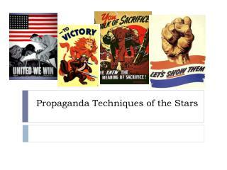 Propaganda Techniques of the Stars