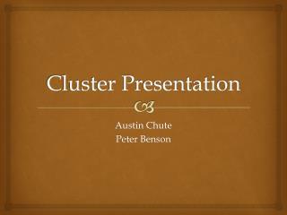 Cluster Presentation