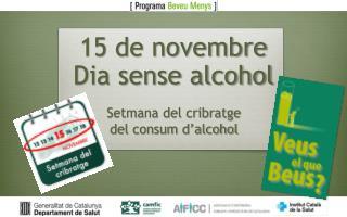 15 de novembre Dia sense alcohol