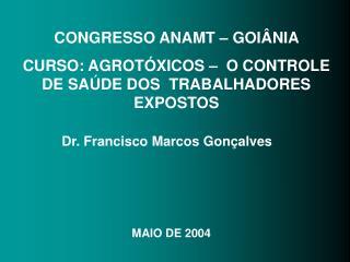 CONGRESSO ANAMT   GOI NIA  CURSO: AGROT XICOS    O CONTROLE DE SA DE DOS  TRABALHADORES EXPOSTOS