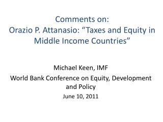 "Comments on: Orazio P.  Attanasio: ""Taxes  and Equity in Middle Income C ountries"""