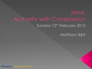 Jesus:  Authority with Compassion