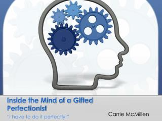 Inside the Mind of a Gifted Perfectionist