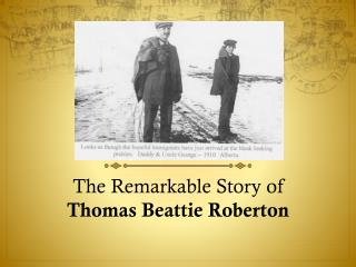 The Remarkable Story of Thomas Beattie  Roberton