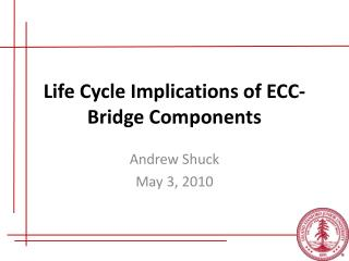 Life Cycle Implications of ECC-Bridge Components