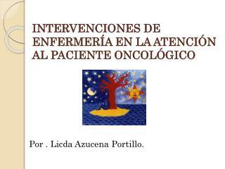 INTERVENCIONES DE ENFERMER A EN LA ATENCI N AL PACIENTE ONCOL GICO