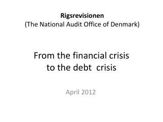 From the financial crisis  to the debt  crisis