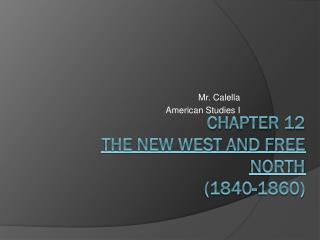 Chapter 12 The New West and Free North (1840-1860)