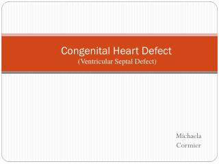 Congenital Heart Defect  (Ventricular Septal Defect)