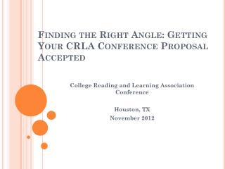 Finding the Right Angle: Getting Your CRLA Conference Proposal Accepted
