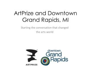 ArtPrize  and Downtown Grand Rapids, MI