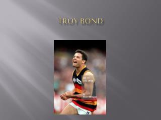 TROY BOND
