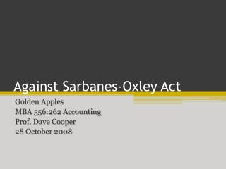 Against Sarbanes-Oxley Act