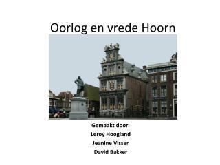 Oorlog en vrede Hoorn