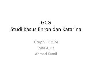GCG Studi Kasus Enron dan Katarina