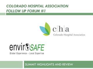 Colorado Hospital Association  FOLLOW UP FORUM #1