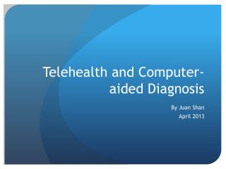 Telehealth  and Computer-aided Diagnosis