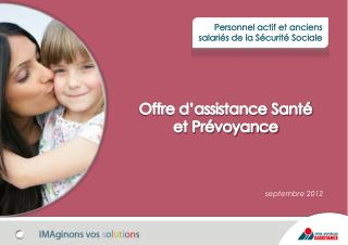 Offre d'assistance Santé  et Prévoyance