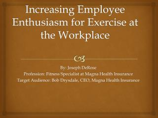 Increasing Employee Enthusiasm for Exercise at the Workplace