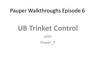 Pauper  Walkthroughs Episode  6