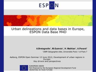 Urban delineations and  data bases in Europe,  ESPON Data Base M4D