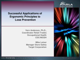 Vern Anderson, Ph.D.,  Coordinator Retail Trades Occupational Health   CDC/NIOSH Mike Leiner