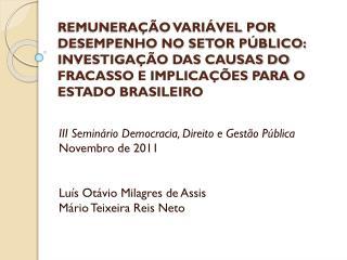 III  Seminário Democracia, Direito e Gestão  Pública Novembro  de  2011