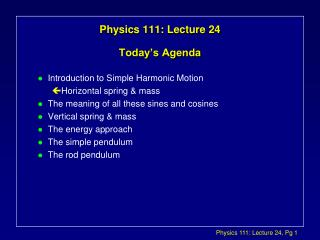 Physics 111: Lecture 24 Today's Agenda
