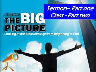 Sermon–  Part one C lass  - Part two