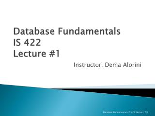 Database Fundamentals  IS 422 Lecture #1