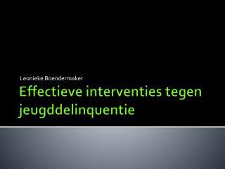 Effectieve interventies tegen jeugddelinquentie