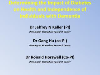 Determining the Impact of Diabetes on Health and Independence of Individuals with Dementia