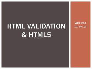 HTML Validation & HTML5