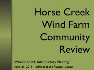 Horse Creek Wind Farm Community Review
