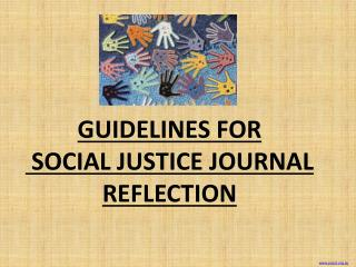 GUIDELINES  FOR SOCIAL JUSTICE JOURNAL  REFLECTION