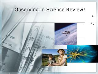 Observing in  Science Review!