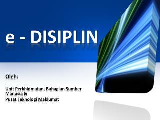e - DISIPLIN