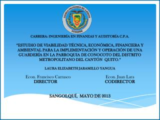 Econ . Francisco Carrasco Econ. Juan Lara DIRECTORCODIRECTOR SANGOLQUÍ,  MAYO DE 2013