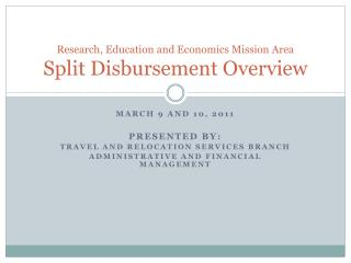 Research, Education and Economics Mission Area  Split Disbursement Overview
