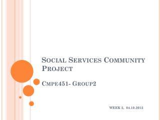 Social Services Community  Project Cmpe451-  Group2