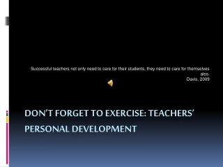 Don't Forget to Exercise: Teachers' Personal Development