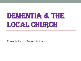 DEMENTIA & THE LOCAL CHURCH