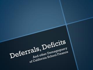 Deferrals, Deficits