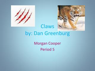 Claws  by: Dan Greenburg