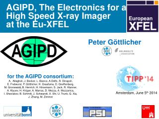 AGIPD, T he Electronics for  a  High  S peed  X-ray  Imager  at  the  Eu -XFEL