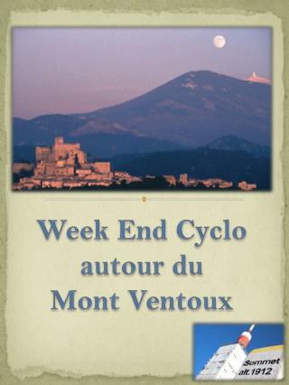 Week  End  Cyclo autour du  Mont Ventoux
