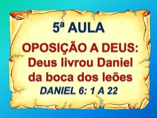 DANIEL 6: 1 A 22
